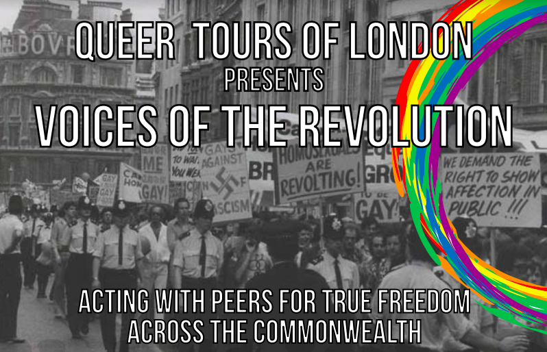 Booking details – 'Unfinished Business – LGBTQIA+ freedom world-wide' London tours and performance