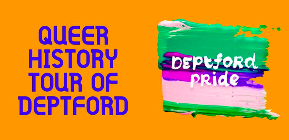 This Saturday! 18.08.2018 – Queer History Tour of Deptford – Press release here