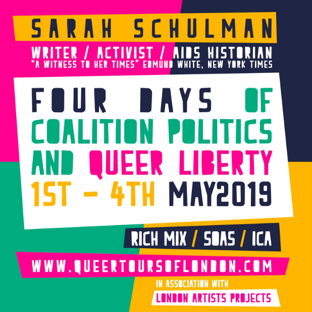 1-4th May – SARAH SCHULMAN in London Town! – Four days of coalition politics and queer liberty